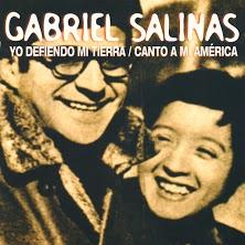 Gabriel Salinas - yo defiendo mi tierra / canto a mi américa