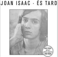 Joan Isaac - És tard
